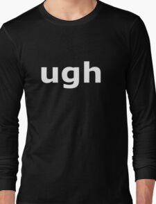 ugh - White Long Sleeve T-Shirt