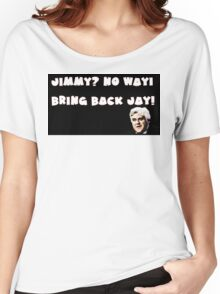 Jimmy?No Way!Bring Back Jay! Women's Relaxed Fit T-Shirt