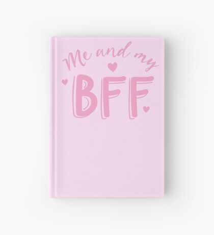Me and my BFF  Hardcover Journal