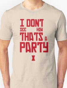 I'm Bringin' The Party to You Unisex T-Shirt
