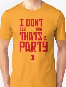 I'm Bringin' The Party to You Unisex T-Shirt