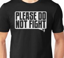 Please Do Not Fight Logo (White) Unisex T-Shirt
