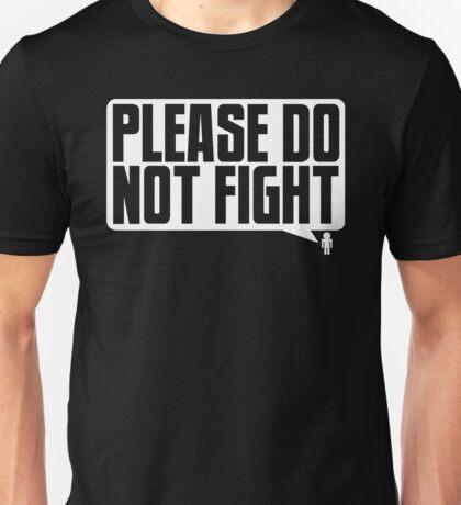 Please Do Not Fight Logo (White) Unisex T-Shirt
