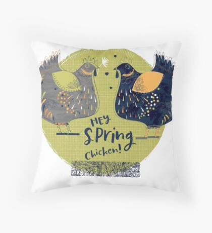 Hey Spring Chicken! Throw Pillow
