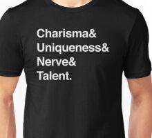 Charisma& Uniqueness& Nerve& Talent. Unisex T-Shirt