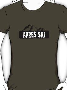apres ski, ski, party, winter, snowboard,ride,hut T-Shirt
