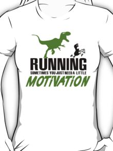 Running - sometimes all you need is al little motivation T-Shirt