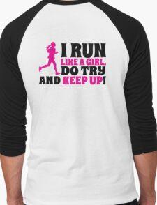 I run like a girl. Do try and KEEP UP! Men's Baseball ¾ T-Shirt