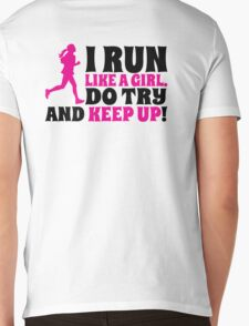 I run like a girl. Do try and KEEP UP! Mens V-Neck T-Shirt