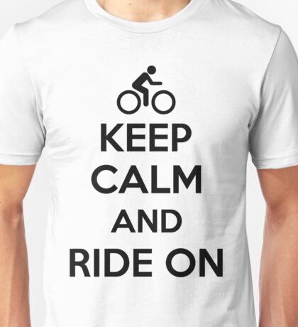 Keep calm and ride on Unisex T-Shirt