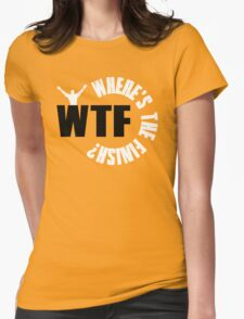WTF? Where is the finish? Womens Fitted T-Shirt