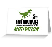 Running - sometimes all you need is al little motivation Greeting Card