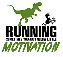 Running - sometimes all you need is al little motivation Photographic Print