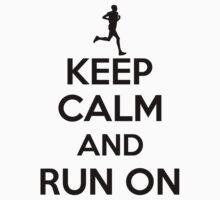 Keep calm an run on by nektarinchen