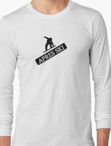 apres ski, ski, party, winter, snowboard,ride,hut Long Sleeve T-Shirt