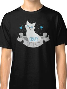 Crazy Cat Lady (White on a banner) Classic T-Shirt