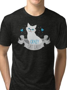 Crazy Cat Lady (White on a banner) Tri-blend T-Shirt