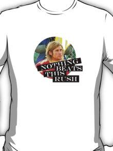 Nothing Beats This Rush T-Shirt