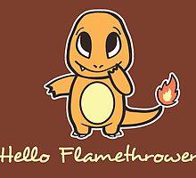 Hello Flamethrower by thehookshot