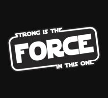 Strong is the Force Kids Clothes
