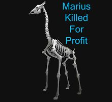 Marius Killed For Profit, T Shirts & Hoodies. ipad & iphone cases Unisex T-Shirt