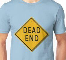 Dead End road sign Unisex T-Shirt