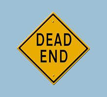 Dead End road sign Unisex T-Shirt