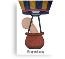 Up, up and away! Canvas Print