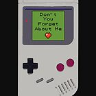 Don't you forget about me ( iPhone & iPod & Samsung Galaxy Cases) by PopCultFanatics