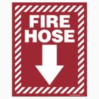 Fire Hose by Rev. Shakes Spear