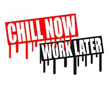 Fun holiday saying chill now work later graffiti by Style-O-Mat