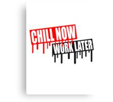 Fun holiday saying chill now work later graffiti Canvas Print