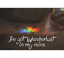 Wanderlust in my Veins Photographic Print