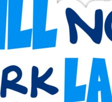 Chill now work later funny holiday saying Sticker