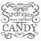 Strangers Have The Best Candy- Light Tees by Natasha C