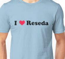 I Love Reseda Unisex T-Shirt
