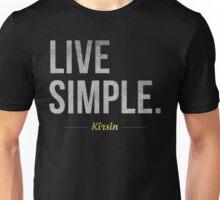 Live Simple. Unisex T-Shirt