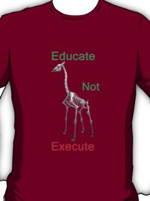 Educate Not Execute,T Shirts & Hoodies. ipad & iphone cases T-Shirt