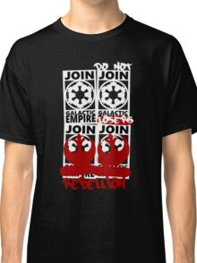 GALACTIC EMPIRE - wrong propaganda Classic T-Shirt