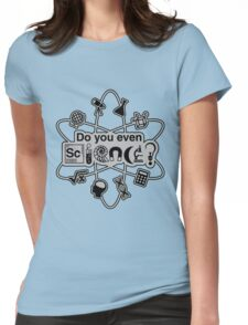 Do You Even Science T-Shirt