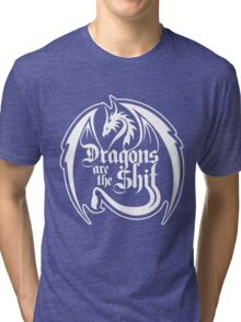 Dragons Are The Shit Tri-blend T-Shirt