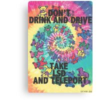 Don't Drink and Drive  Canvas Print