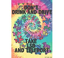 Don't Drink and Drive  Photographic Print