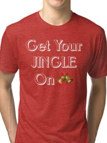 Get your jingle on Tri-blend T-Shirt