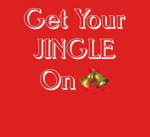 Get your jingle on Unisex T-Shirt