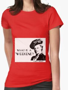 Another what's a weekend shirt Womens Fitted T-Shirt
