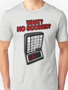 What? No Boobies? T-Shirt