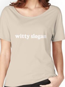 Witty Slogan Women's Relaxed Fit T-Shirt