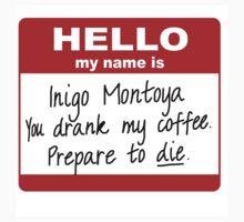 Hello My Name is Inigo Montoya Baby Tee