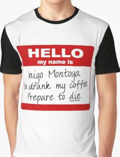 Hello My Name is Inigo Montoya Graphic T-Shirt